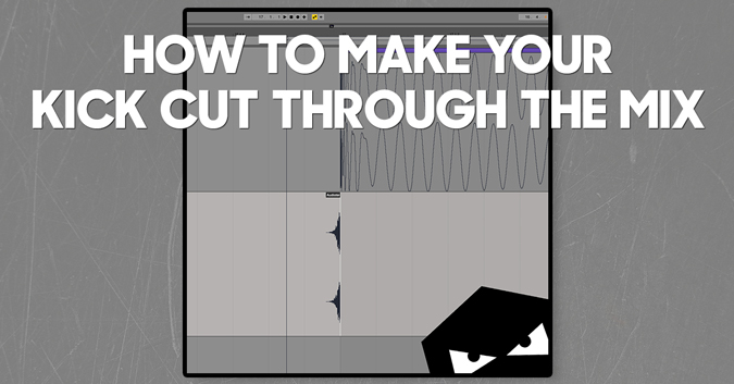 How to make your kick cut through the mix