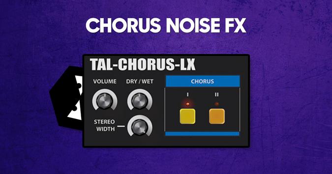Chorus noise fx