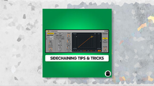 Sidechaining Tips & Tricks