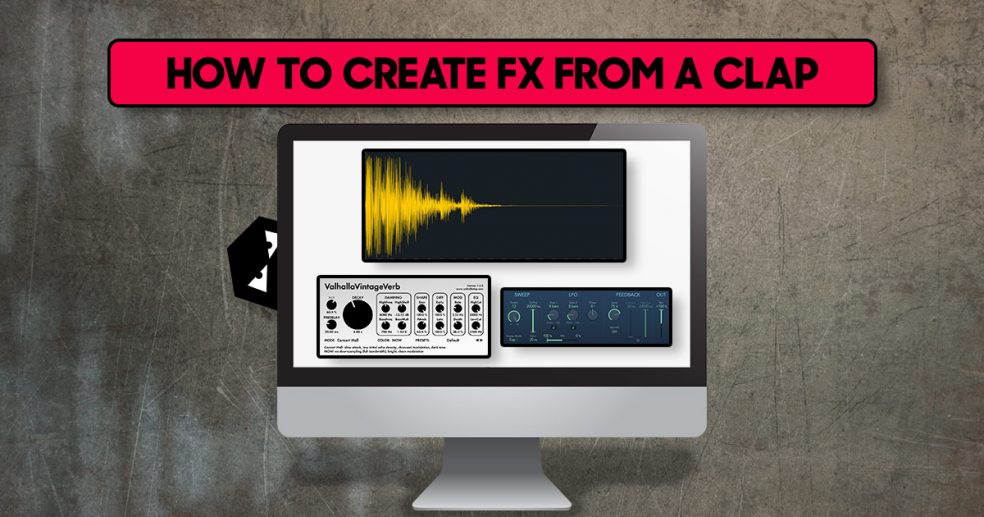 How to create FX from a clap