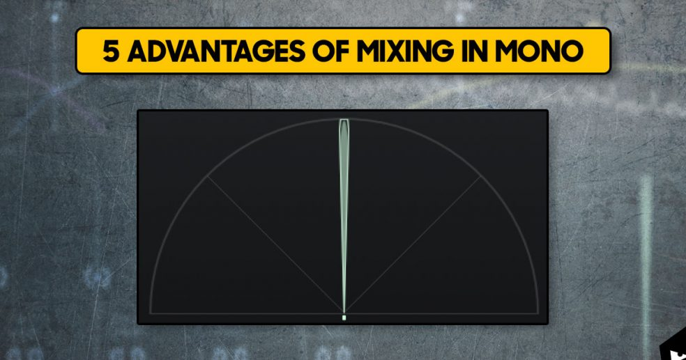 5 advantages of mixing in mono