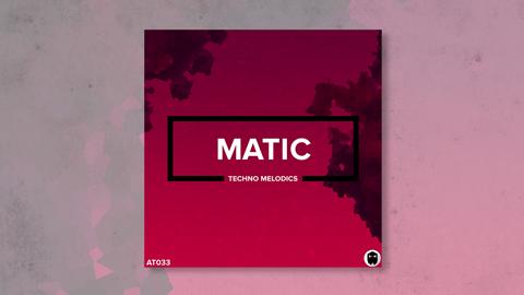 Matic // Techno Melodics