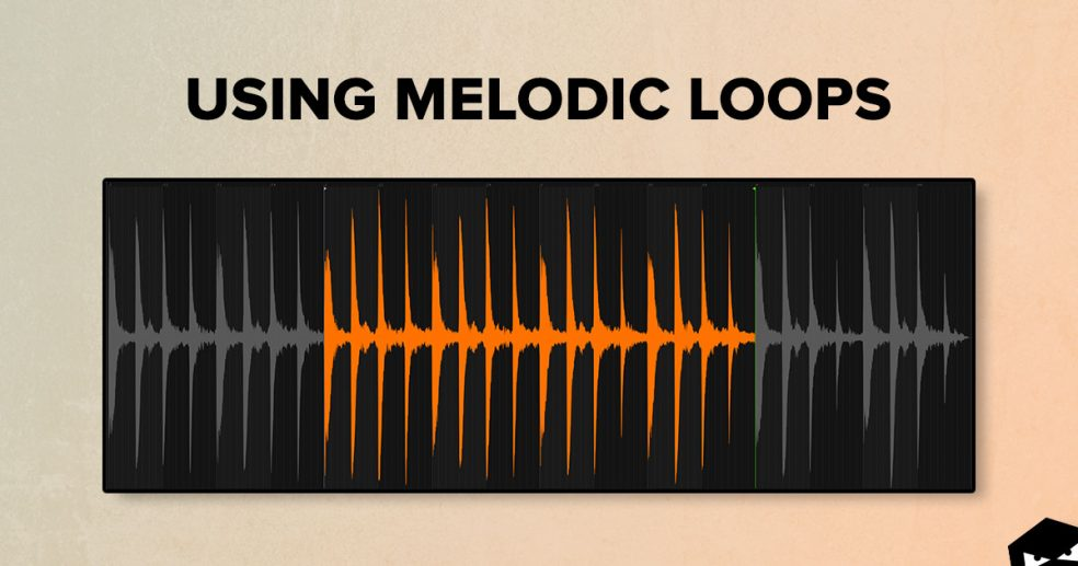 Using Melodic Loops