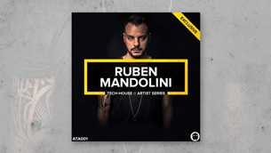 Ruben Mandolini // Tech-House Artist Series