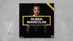 Ruben Mandolini // Tech-House Artist Series