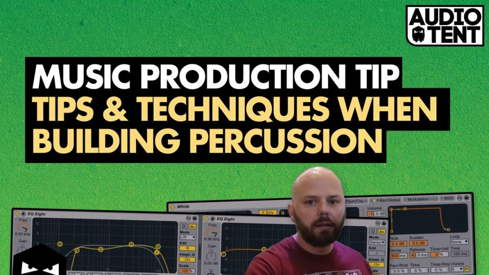 Tips & Techniques When Building Percussion